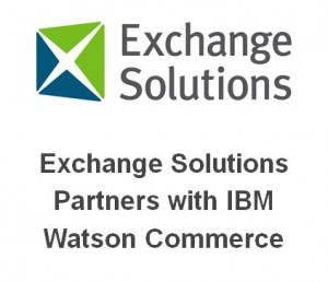 Exchange Solutions Partners with IBM Watson Commerce