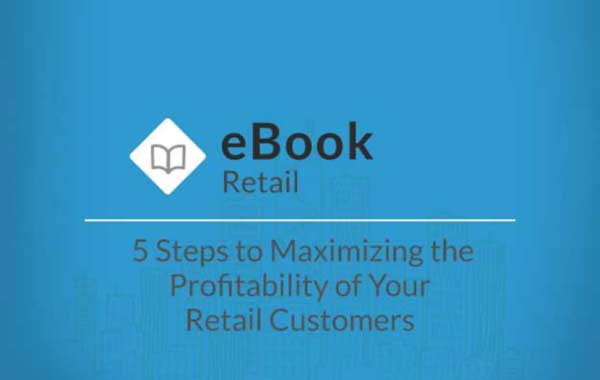 ebooks--5-Steps-to-Maximizing-the-Profitability-of-Your-Retail-Customers