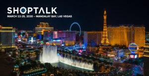 Shoptalk 2019 Las Vegas